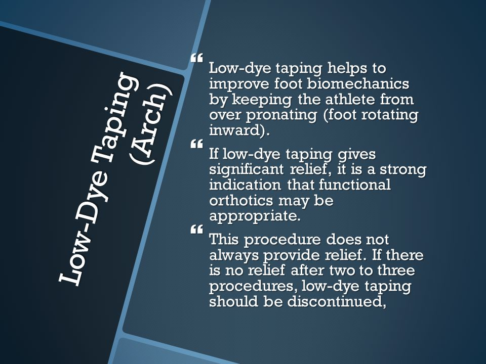 Low-dye taping helps to improve foot biomechanics by keeping the athlete from over pronating (foot rotating inward).