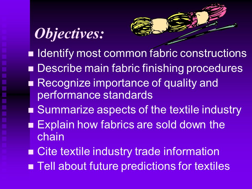 Objectives: Identify most common fabric constructions
