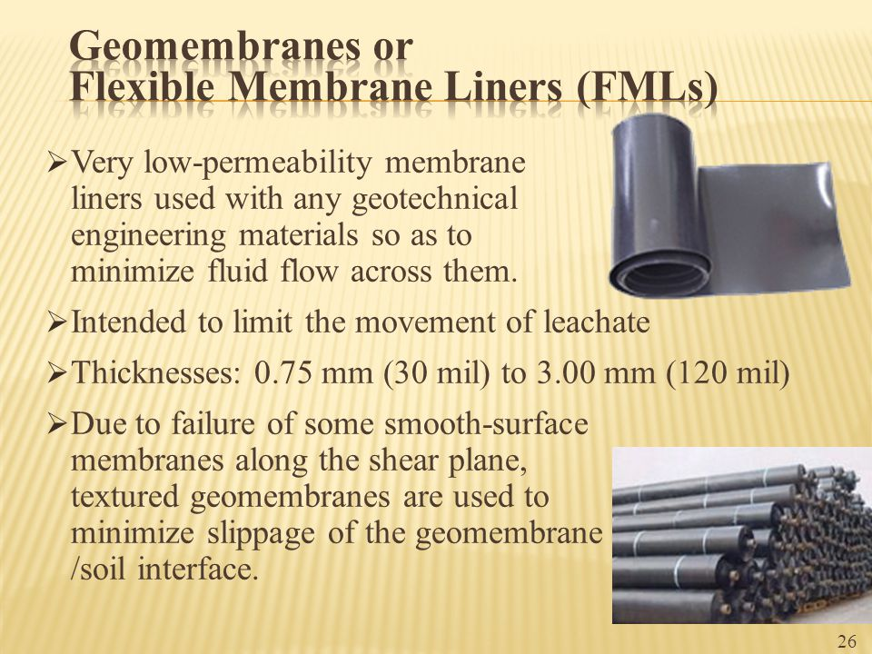 Geomembranes or Flexible Membrane Liners (FMLs)