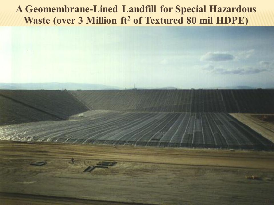 A Geomembrane-Lined Landfill for Special Hazardous Waste (over 3 Million ft2 of Textured 80 mil HDPE)