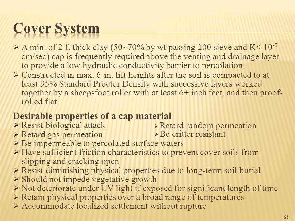 Cover System Desirable properties of a cap material