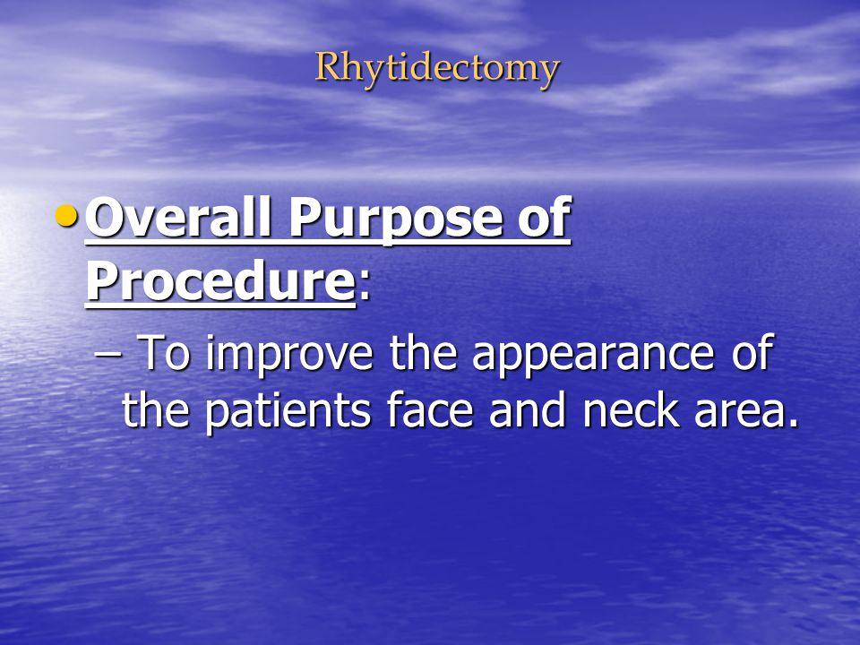 Overall Purpose of Procedure: