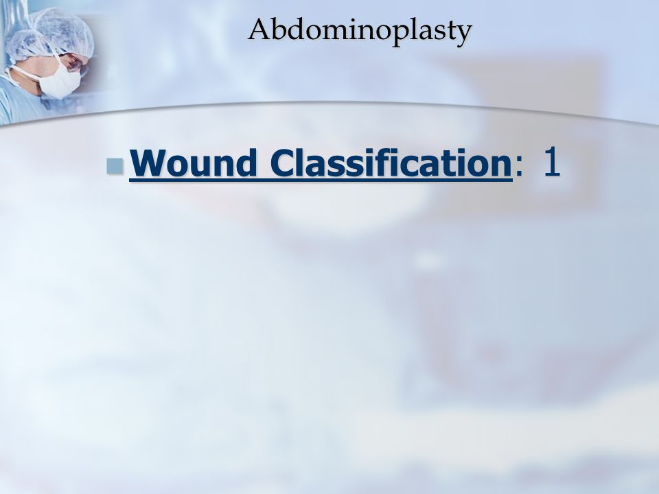 Wound Classification: 1