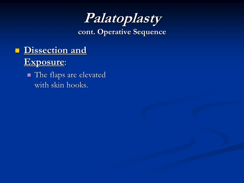 Palatoplasty cont. Operative Sequence