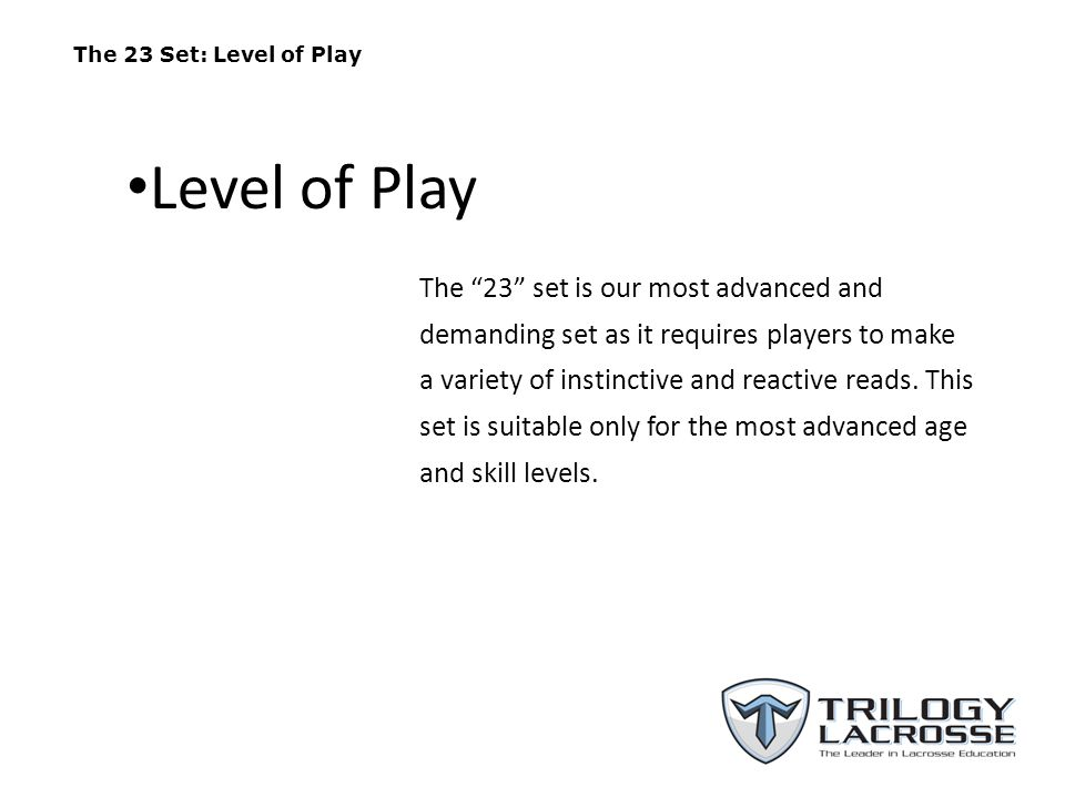 The 23 Set: Level of Play Level of Play.
