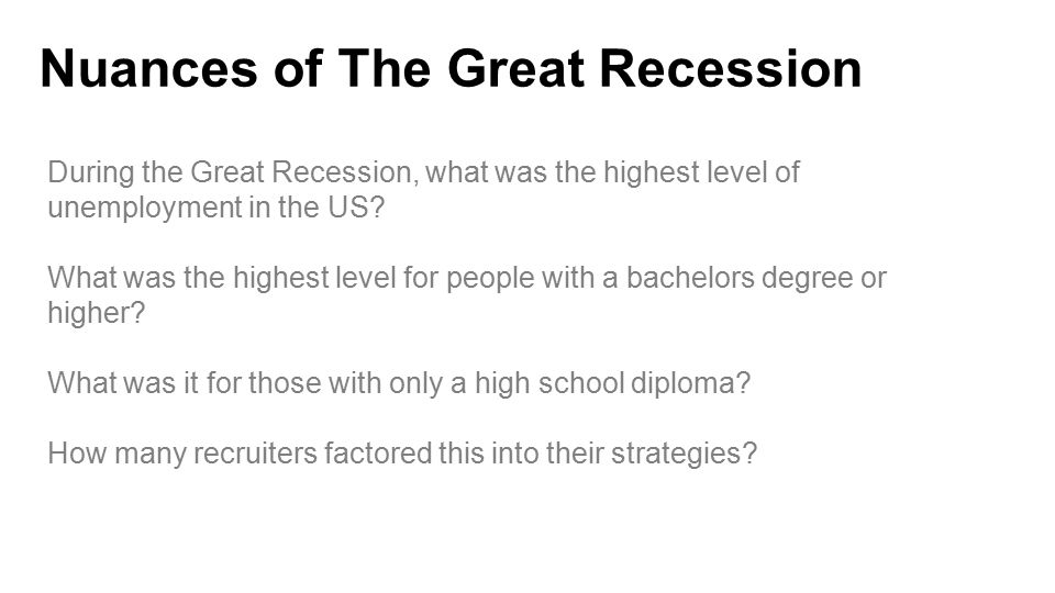 Nuances of The Great Recession