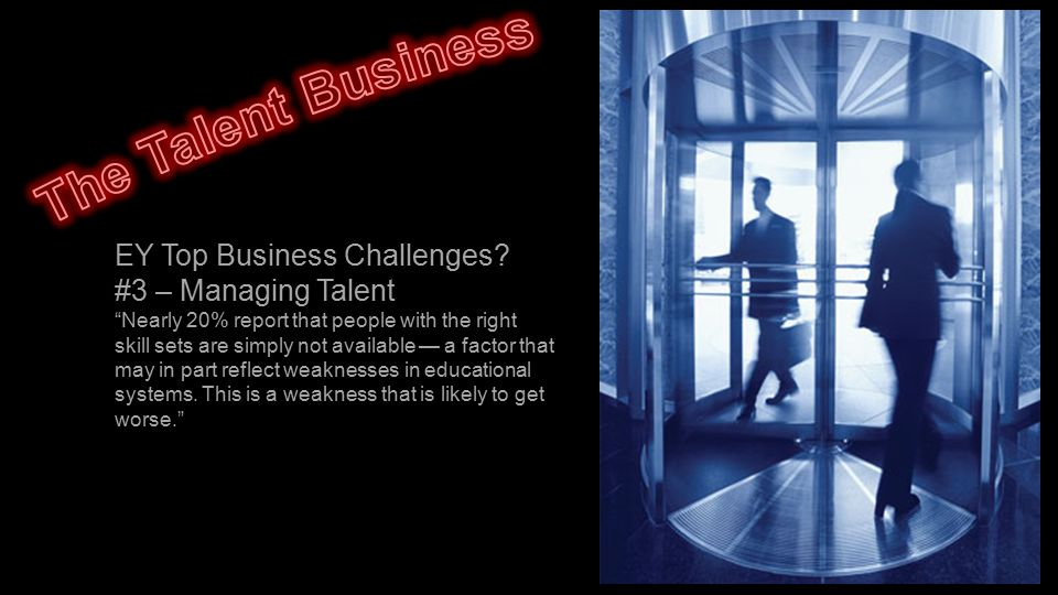 The Talent Business EY Top Business Challenges #3 – Managing Talent