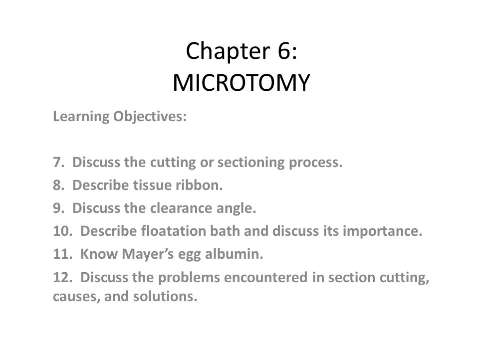 Chapter 6: MICROTOMY Learning Objectives: