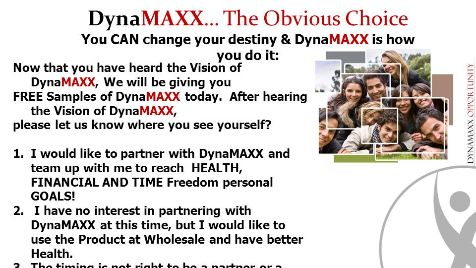 You CAN change your destiny & DynaMAXX is how you do it:
