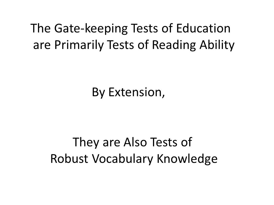 The Gate-keeping Tests of Education