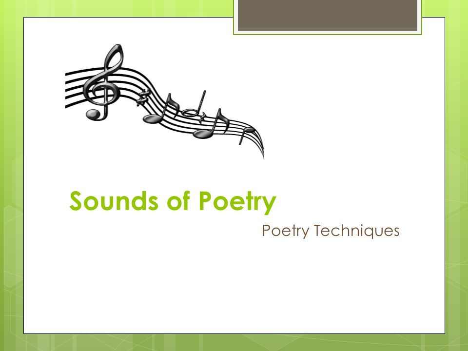 Sounds of Poetry Poetry Techniques