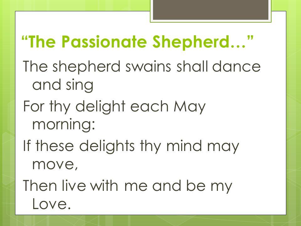 The Passionate Shepherd…