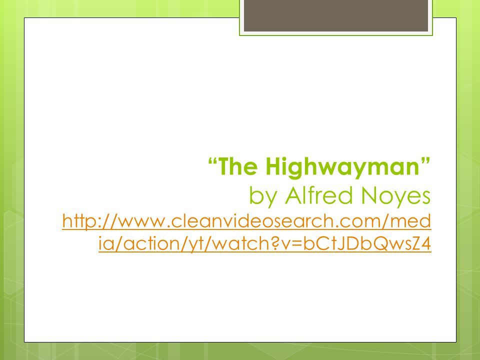 The Highwayman by Alfred Noyes http://www. cleanvideosearch