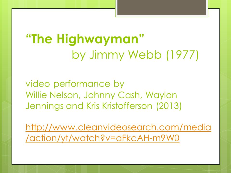 The Highwayman by Jimmy Webb (1977) video performance by Willie Nelson, Johnny Cash, Waylon Jennings and Kris Kristofferson (2013) http://www.cleanvideosearch.com/media/action/yt/watch v=aFkcAH-m9W0