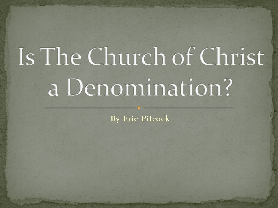 Is The Church of Christ a Denomination