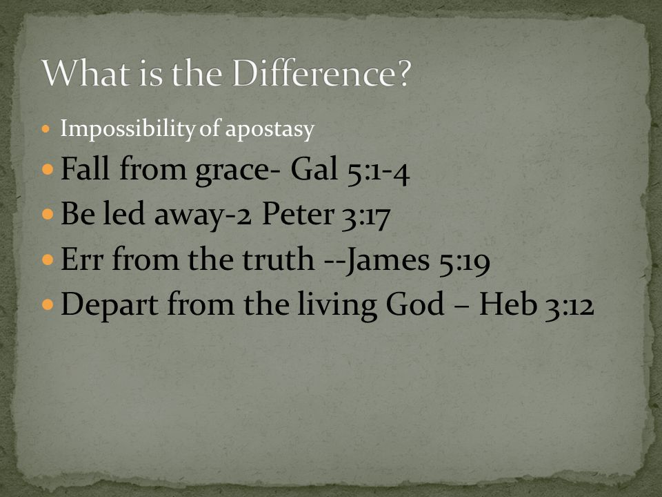 What is the Difference Fall from grace- Gal 5:1-4