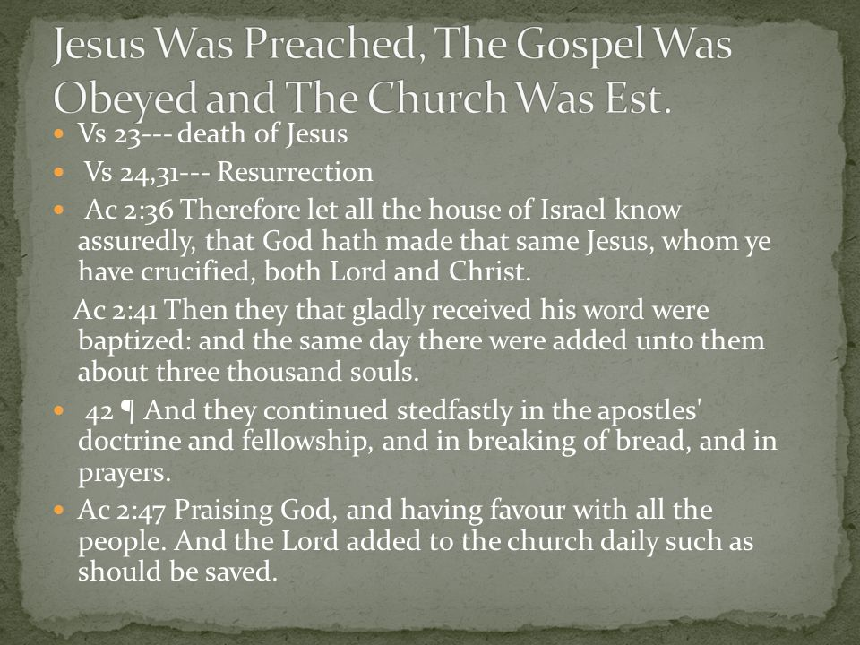 Jesus Was Preached, The Gospel Was Obeyed and The Church Was Est.