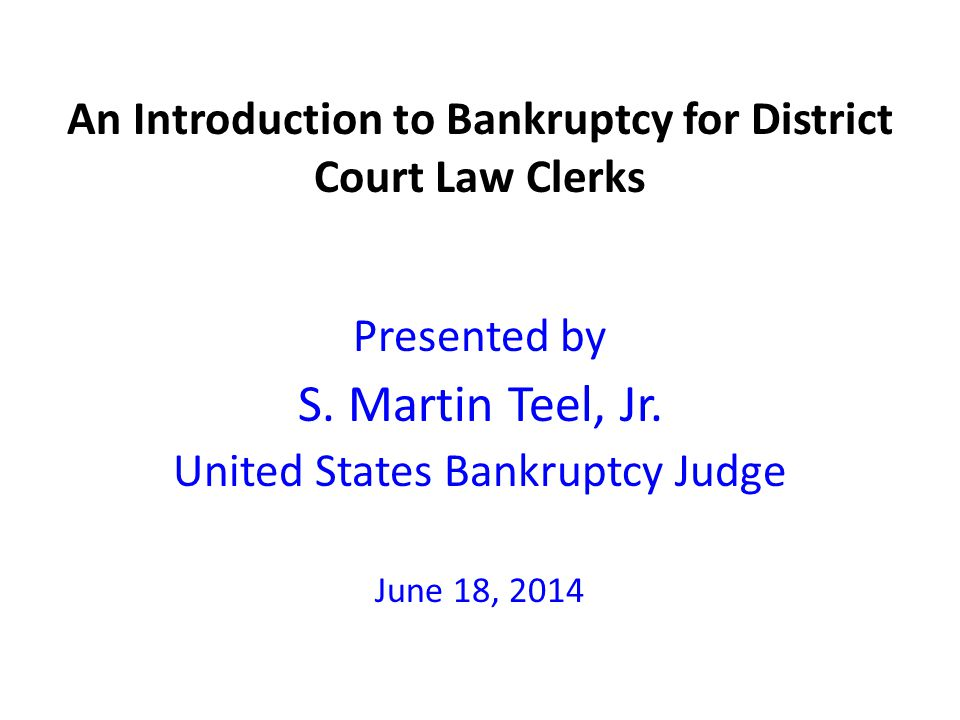 An Introduction to Bankruptcy for District Court Law Clerks