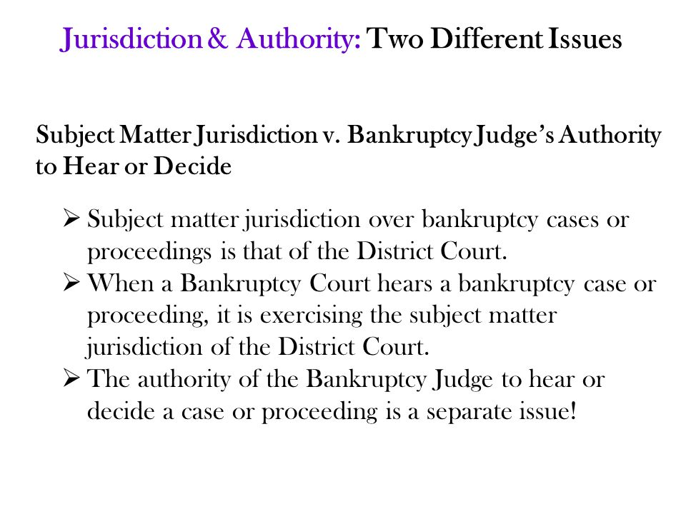 Jurisdiction & Authority: Two Different Issues