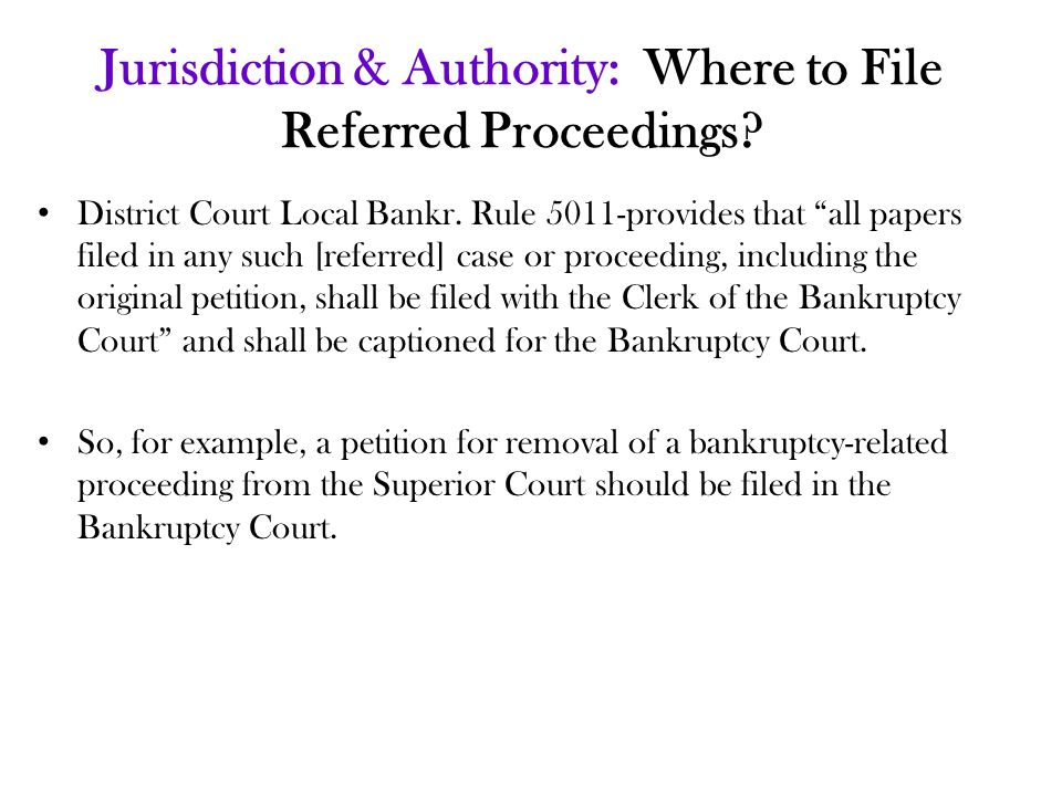 Jurisdiction & Authority: Where to File Referred Proceedings