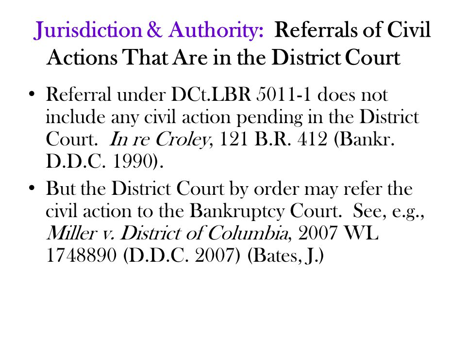 Jurisdiction & Authority: Referrals of Civil Actions That Are in the District Court