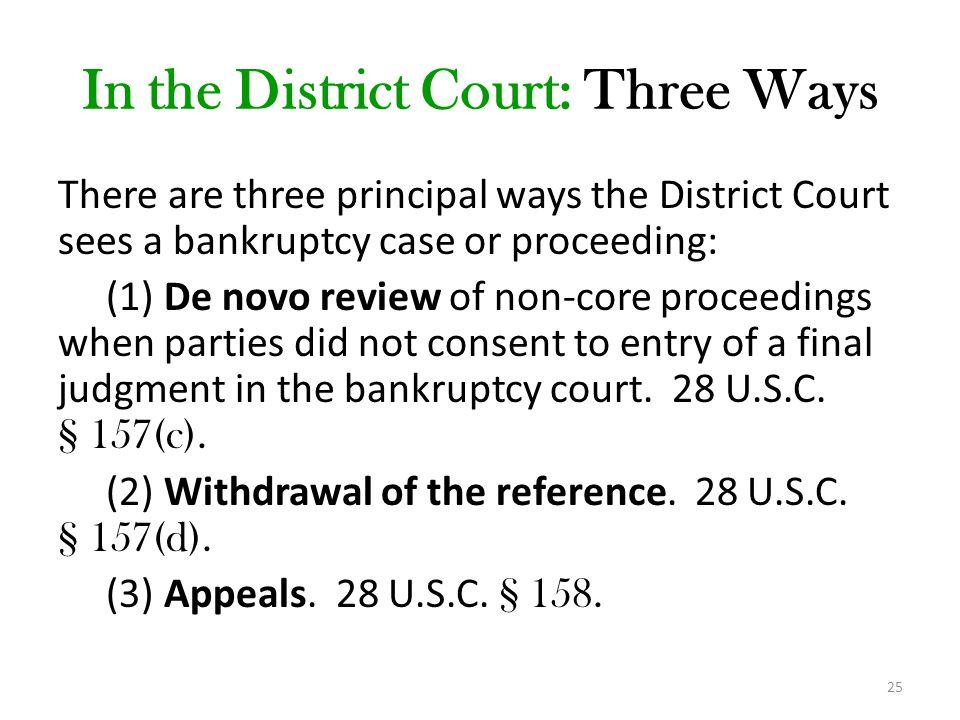 In the District Court: Three Ways