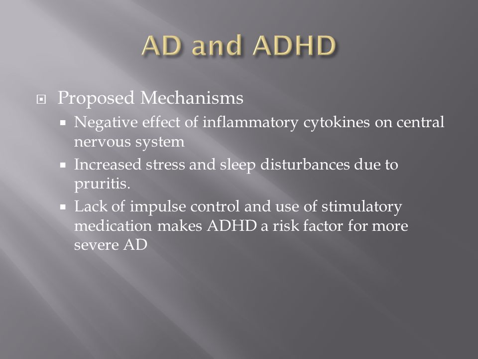 AD and ADHD Proposed Mechanisms