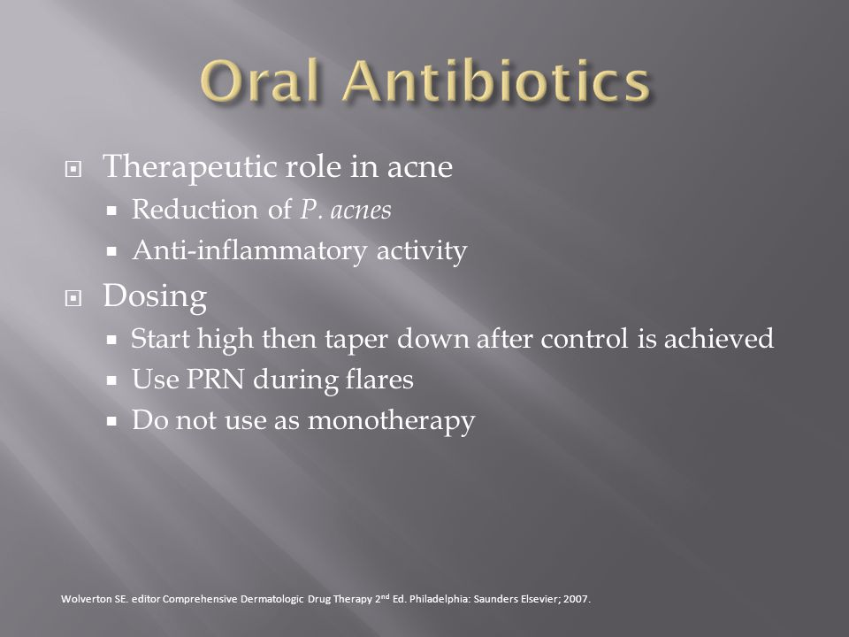 Oral Antibiotics Therapeutic role in acne Dosing Reduction of P. acnes