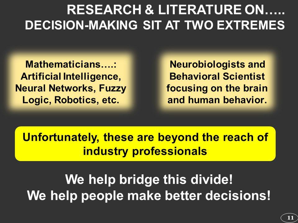 We help bridge this divide! We help people make better decisions!