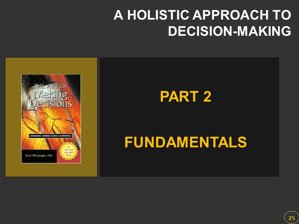 A HOLISTIC APPROACH TO DECISION-MAKING