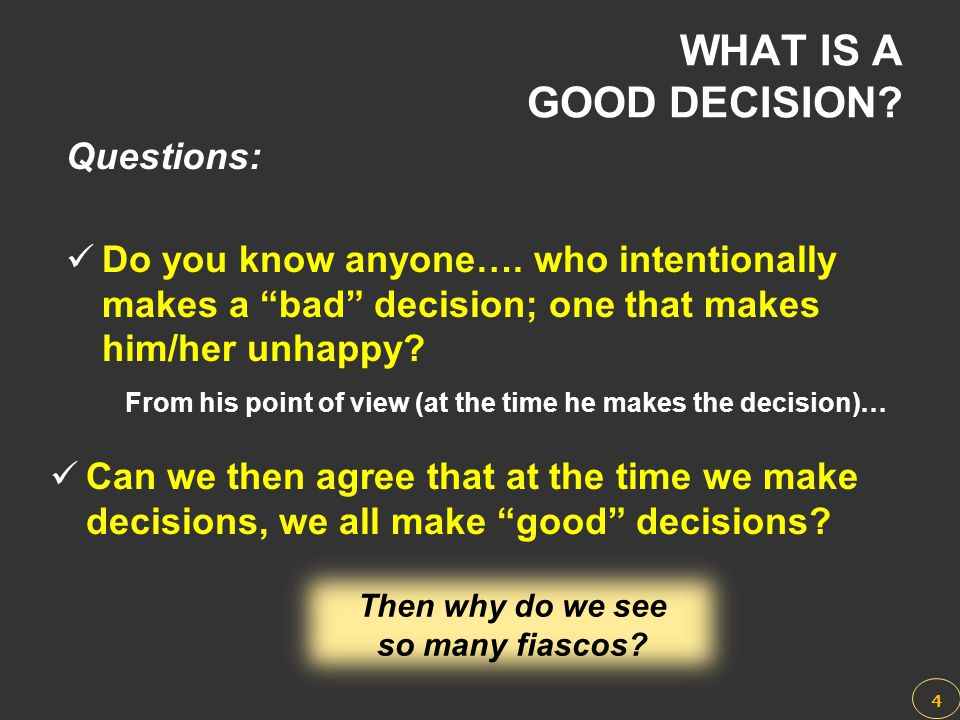 WHAT IS A GOOD DECISION Questions: