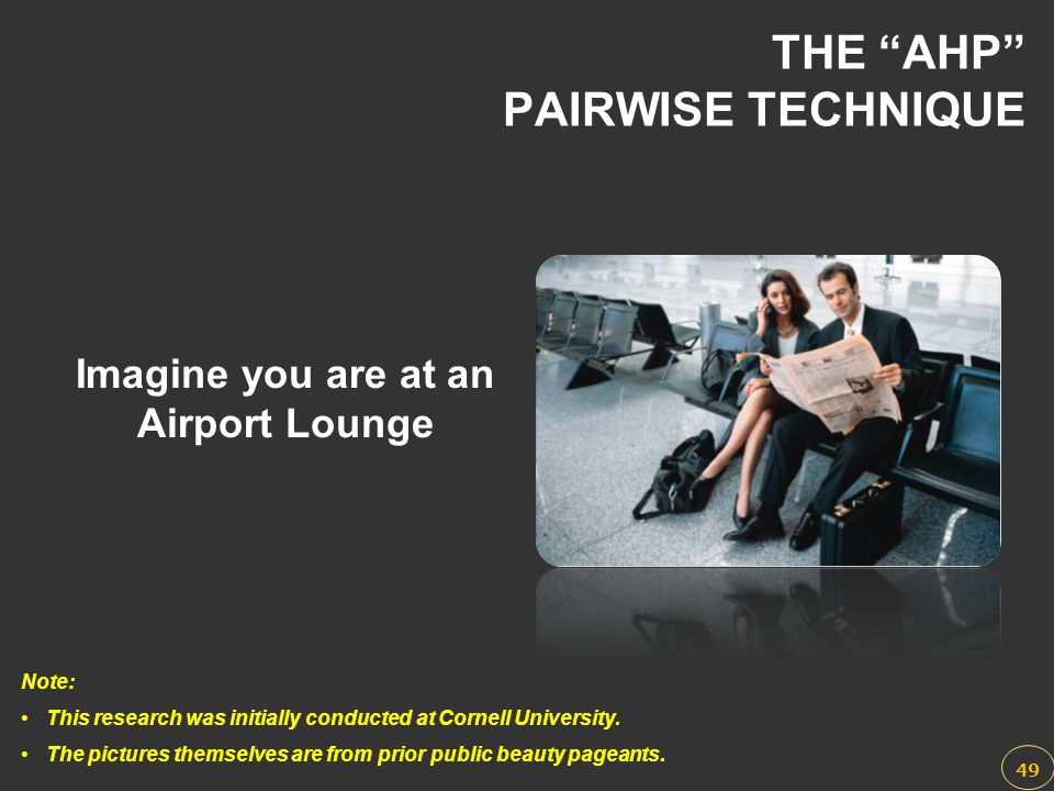 THE AHP PAIRWISE TECHNIQUE