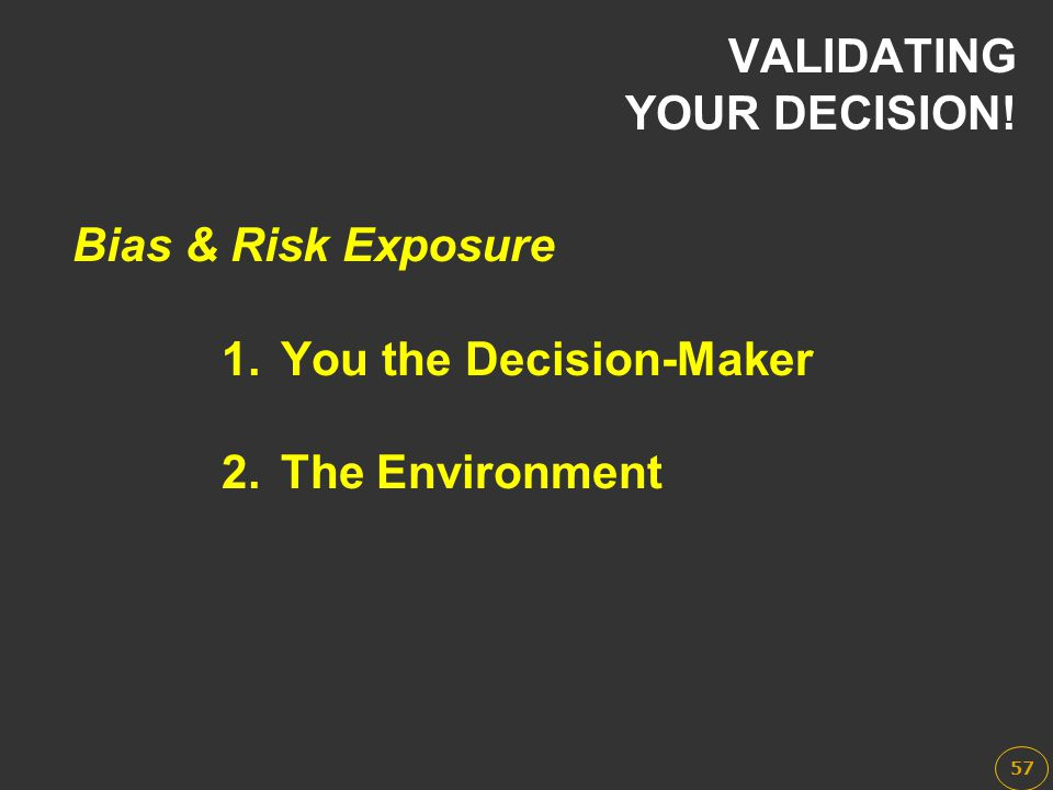 VALIDATING YOUR DECISION!