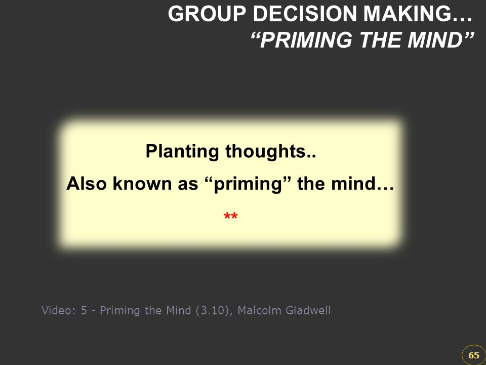 GROUP DECISION MAKING… PRIMING THE MIND