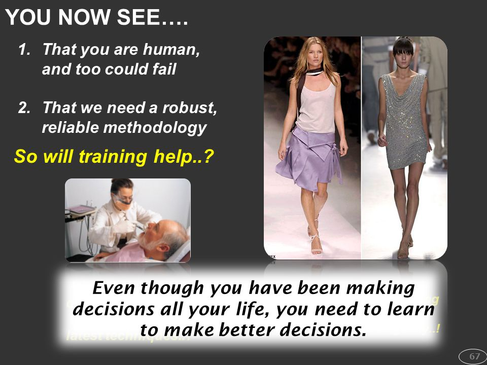 YOU NOW SEE…. So will training help..