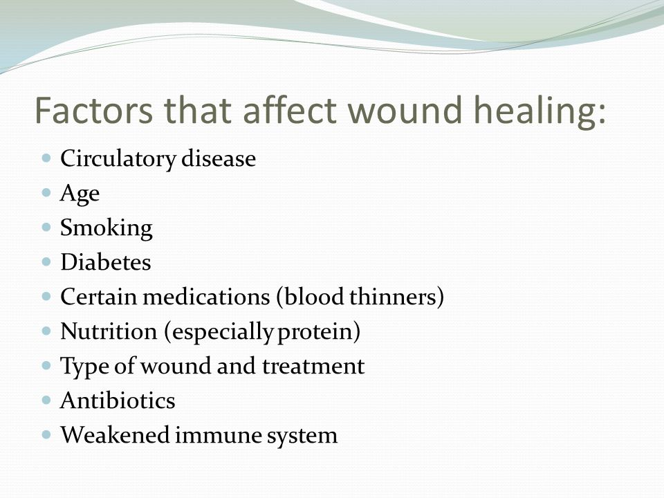 Factors that affect wound healing: