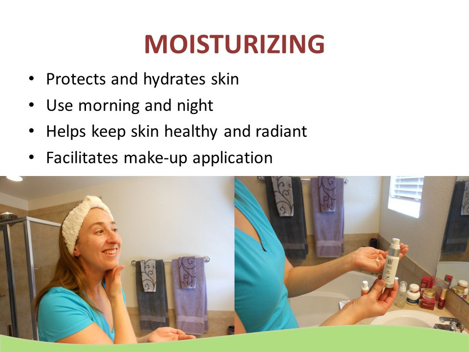MOISTURIZING Protects and hydrates skin Use morning and night