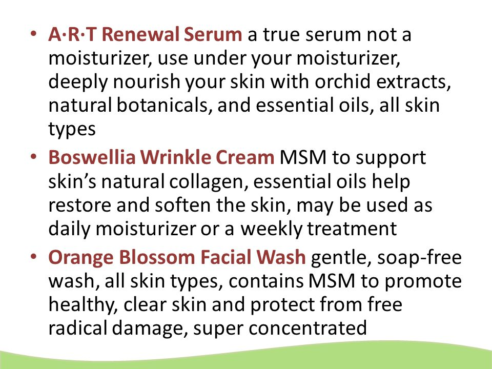 A·R·T Renewal Serum a true serum not a moisturizer, use under your moisturizer, deeply nourish your skin with orchid extracts, natural botanicals, and essential oils, all skin types