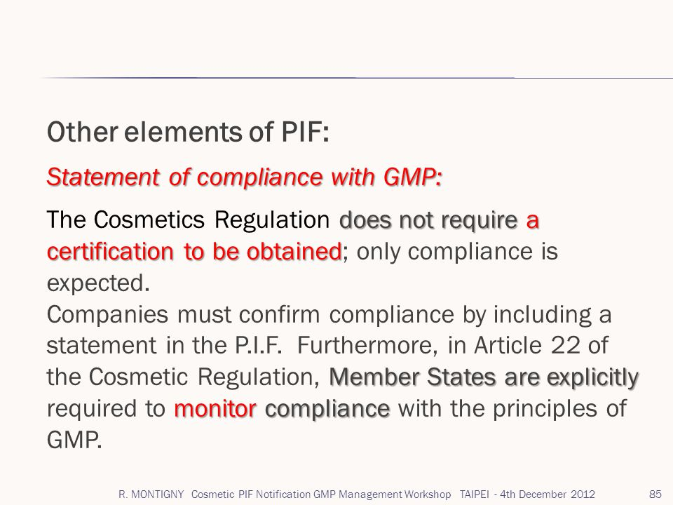 Other elements of PIF: Statement of compliance with GMP: