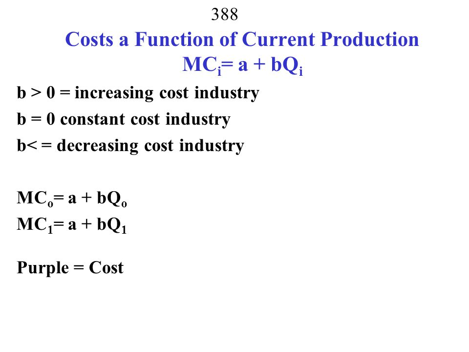 Costs a Function of Current Production MCi= a + bQi