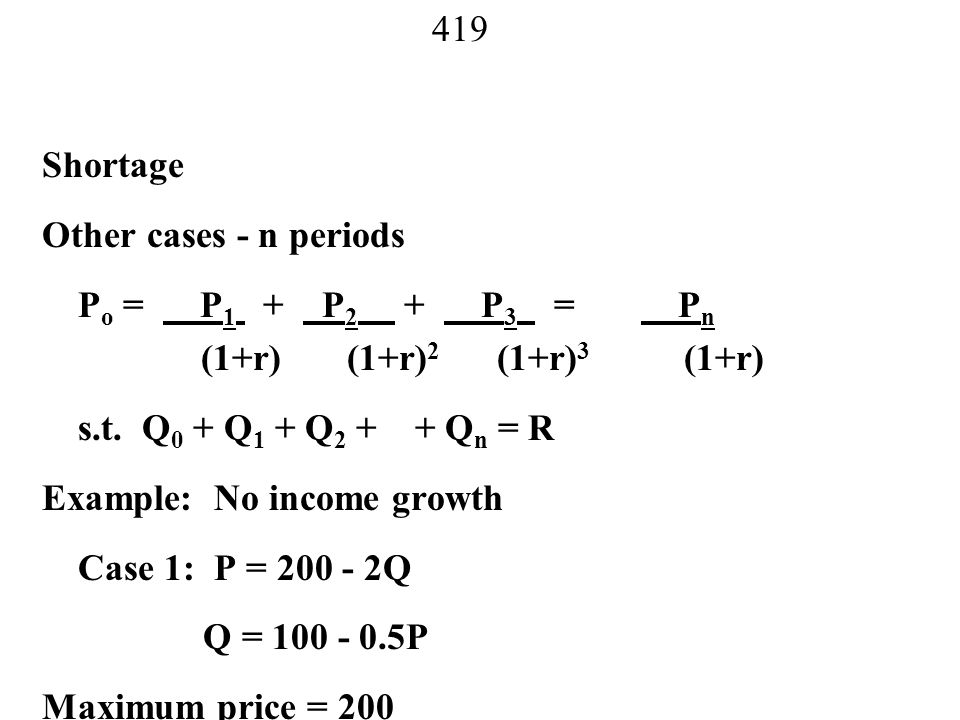 Shortage Other cases - n periods. Po = P1 + P2 + P3 = Pn. (1+r) (1+r)2 (1+r)3 (1+r)