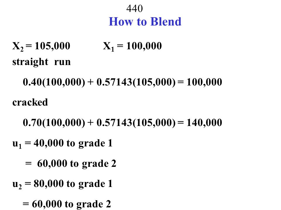 How to Blend X2 = 105,000 X1 = 100,000 straight run