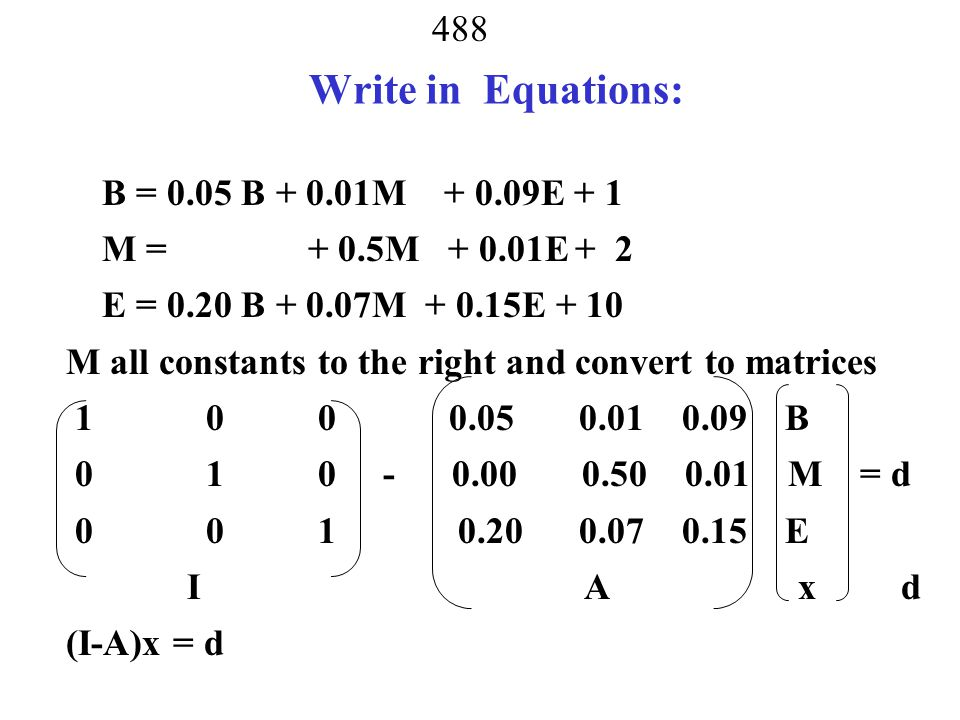 Write in Equations: B = 0.05 B + 0.01M + 0.09E + 1