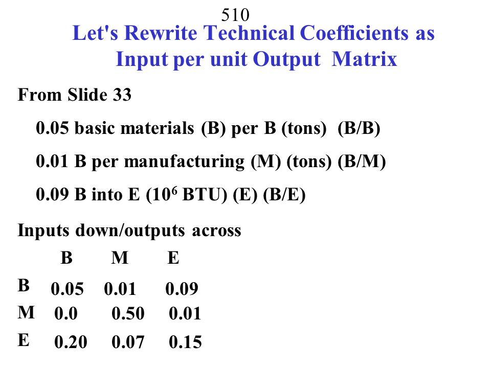 Let s Rewrite Technical Coefficients as Input per unit Output Matrix