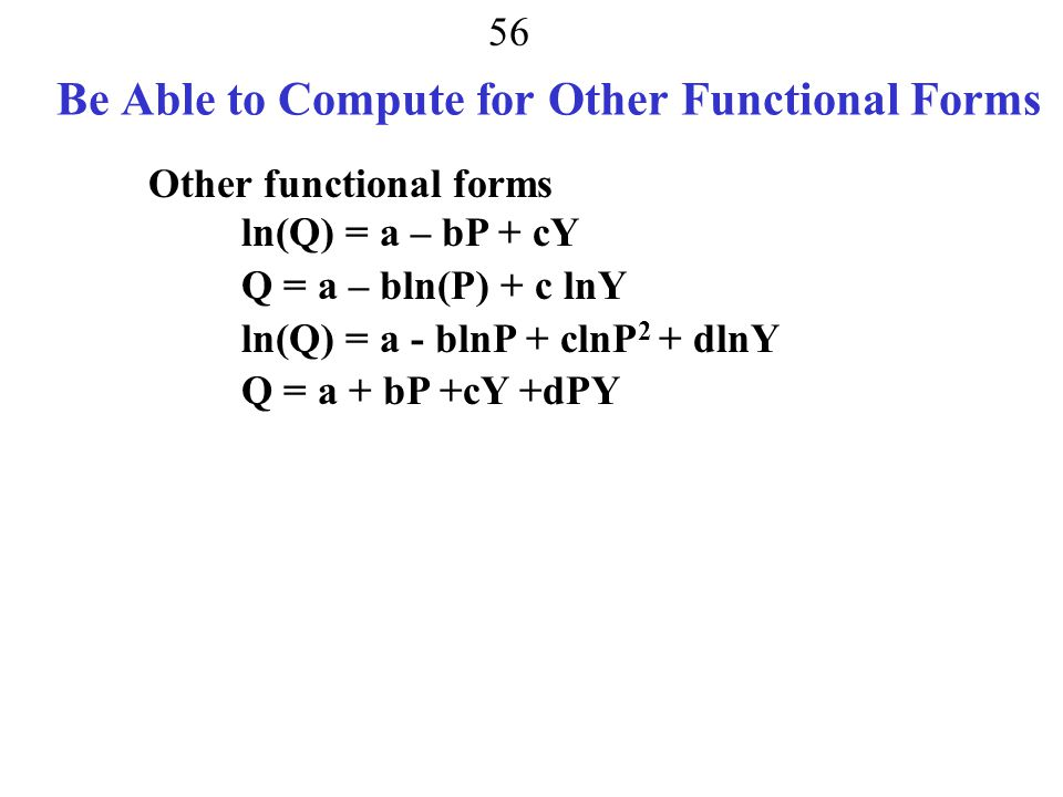 Be Able to Compute for Other Functional Forms