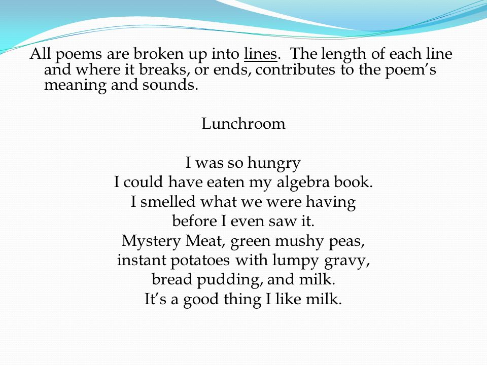 All poems are broken up into lines