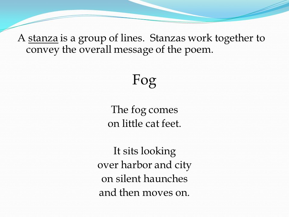 A stanza is a group of lines