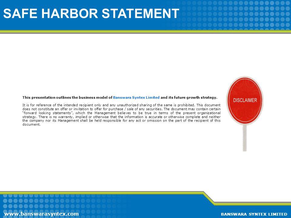 SAFE HARBOR STATEMENT www.banswarasyntex.com BANSWARA SYNTEX LIMITED