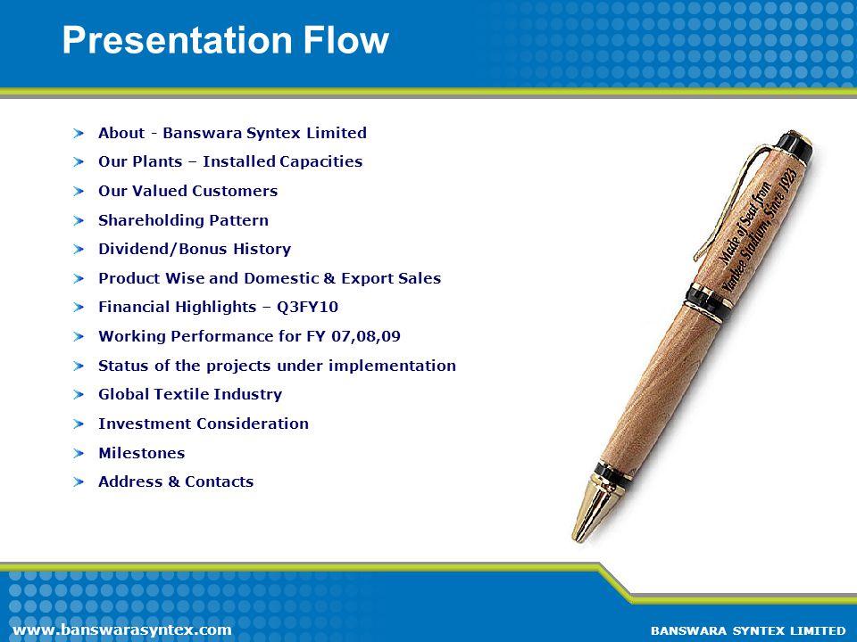 Presentation Flow About - Banswara Syntex Limited