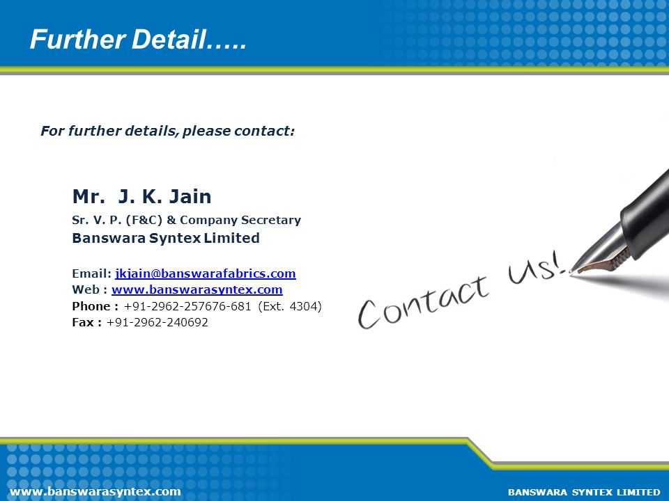 Further Detail….. Mr. J. K. Jain For further details, please contact: